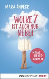Wolke 7 ist auch nur Nebel: Moyas Liebesexperiment