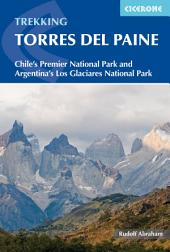 Torres Del Paine: Chile's Premier National Park and Argentina's Los Glaciares National Park