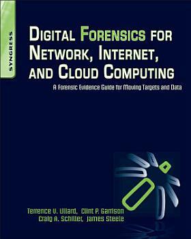 Digital Forensics for Network  Internet  and Cloud Computing PDF