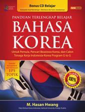 Panduan Terlengkap Belajar Bahasa Korea: Untuk Pemula, Pencari Beasiswa Korea, dan Calon Tenaga Kerja Indonesia-Korea Program G to G