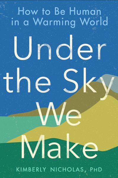Download Under the Sky We Make Book