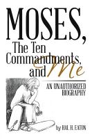 Moses  The Ten Commandments  And Me PDF