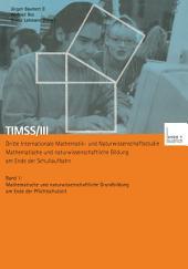 TIMSS/III Dritte Internationale Mathematik- und Naturwissenschaftsstudie — Mathematische und naturwissenschaftliche Bildung am Ende der Schullaufbahn: Band 1 Mathematische und naturwissenschaftliche Grundbildung am Ende der Pflichtschulzeit
