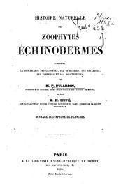 Histoire naturelle des zoophytes. Échinodermes: comprenant la description des crinoïdes, des ophiurides, des astérides, des échinides et des holothurides