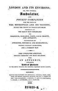 London and Its Environs  Or the General Ambulator  and Pocket Companion for the Tour of the Metropolis and Its Vicinity     12  Ed PDF