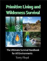 Primitive Living and Wilderness Survival   The Ultimate Survival Handbook for All Environments PDF