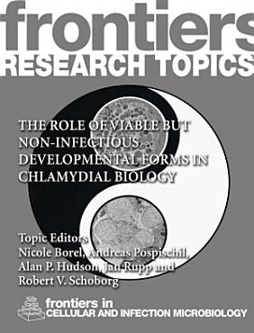 The role of viable but non infectious developmental forms in chlamydial biology PDF