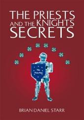 The Priests and the Knights Secrets