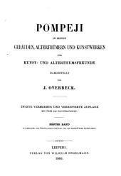 Pompeji in seinen Gebäuden, Alterthümern [Altertümern] und Kunstwerken für Kunst- und Alterthumsfreunde [Altertumsfreunde].: Band 1