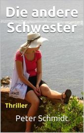 Die andere Schwester: Thriller