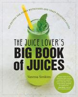 The Juice Lover s Big Book of Juices PDF