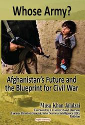 Whose Army? Afghanistan's Future and the Blueprint for Civil War