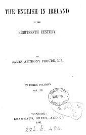 The English in Ireland in the Eighteenth Century: Volume 3