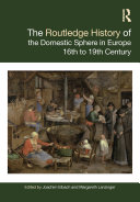 The Routledge History of the Domestic Sphere in Europe