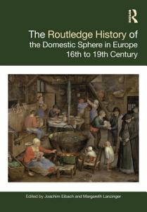 The Routledge History of the Domestic Sphere in Europe PDF