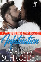 Infatuation: A Little Harmless Military Romance