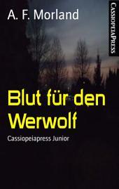 Blut für den Werwolf: Cassiopeiapress Junior