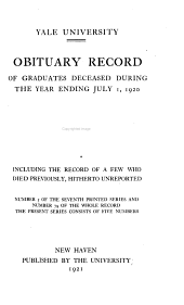 Obituary Record of Graduates of Yale College: Deceased During the Academic Year ...