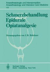 Schmerzbehandlung Epidurale Opiatanalgesie: Ergebnisse des Zentraleuropäischen Anaesthesiekongresses Berlin 1981, Band 3