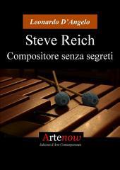 Steve reich, compositore senza segreti