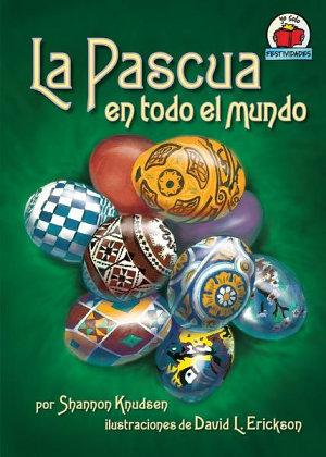 La Pascua en todo el mundo (Easter around the World)
