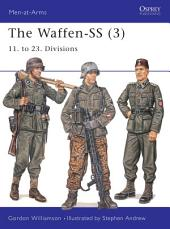 The Waffen-SS (3): 11. to 23. Divisions