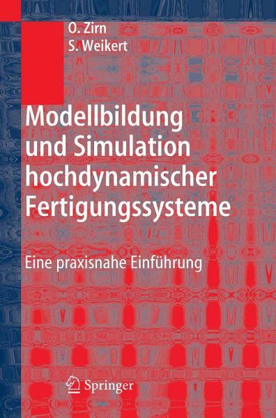 Modellbildung und Simulation hochdynamischer Fertigungssysteme PDF