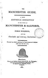 The Manchester guide, a brief historical description of Manchester & Salford [by J. Aston.].
