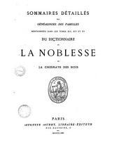 Sommaires détaillés des généalogies des familles mentionnées dans les tomes xiii, xiv et xv du Dictionnaire de la noblesse de La Chesnaye des Bois
