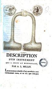 Description d'un instrument qui a servi au monnoyage; par A.L. Millin