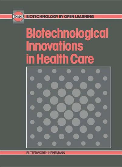 Biotechnological Innovations in Health Care PDF