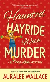 Haunted Hayride with Murder: An Otter Lake Mystery