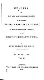 Memoirs of the life and correspondence of the Reverend Christian Frederick Swartz: to which is prefixed a sketch of the history of Christianity in India, Volume 2