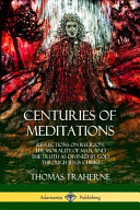 Centuries of Meditations: Reflections on Religion, the Morality of Man, and the Truth as Divined by God Through Jesus Christ