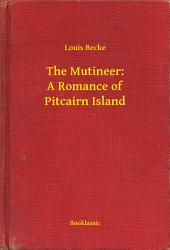 The Mutineer: A Romance of Pitcairn Island