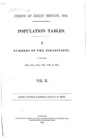 Census of Great Britain, 1851: Population Tables. I Numbers of the Inhabitants, in the Years 1801, 1811, 1821, 1831, 1841. & 1851. Presented to Both Houses of Parlianment by Command of Her Majesty, Part 2