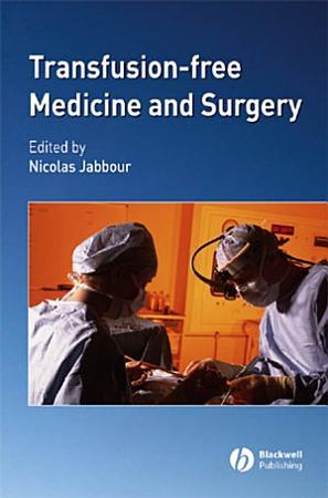 Transfusion Free Medicine and Surgery PDF
