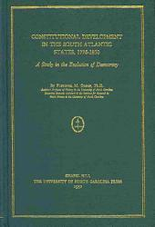 Constitutional Development in the South Atlantic States, 1776-1860: A Study in the Evolution of Democracy
