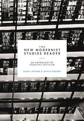 The New Modernist Studies Reader