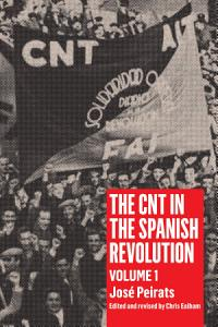 The CNT in the Spanish Revolution Book
