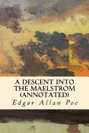 A Descent Into the Maelstrom (Annotated)
