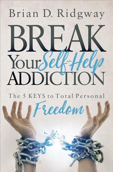Download Break Your Self Help Addiction Book