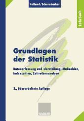 Grundlagen der Statistik: Datenerfassung und -darstellung, Maßzahlen, Indexzahlen, Zeitreihenanalyse, Ausgabe 3