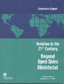 Aviation in the 21st Century Beyond Open Skies Ministerial  Chicago  Illinois  December 5 7  1999 PDF
