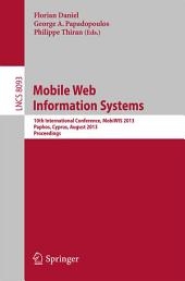 Mobile Web Information Systems: 10th International Conference, MobiWIS 2013, Paphos, Cyprus, August 26-29, 2013, Proceedings