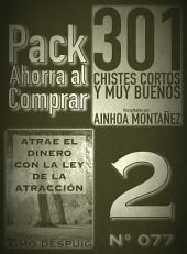 Pack Ahorra al Comprar 2 (Nº 077): Atrae el dinero con la ley de la atracción & 301 Chistes Cortos y Muy Buenos