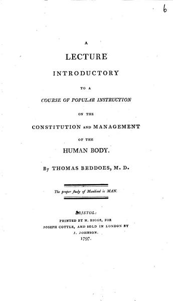A Lecture Introductory to a Course of Popular Instruction on the Constitution and Management of the Human Body  By Thomas Beddoes