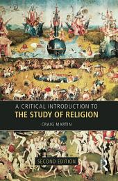 A Critical Introduction to the Study of Religion: Edition 2