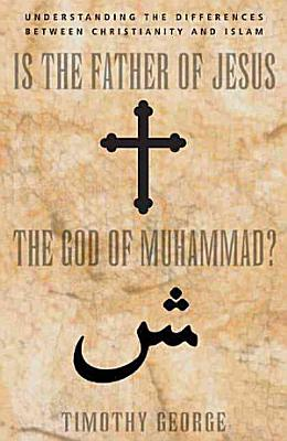 Is the Father of Jesus the God of Muhammad  PDF