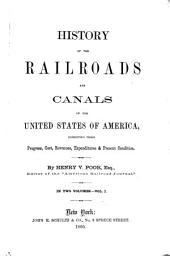 History of the Railroads and Canals of the United States ...: Volume 1